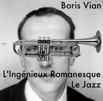 Boris Vian L'ingéneux Romanesque. A Design, Illustration, Photograph, Music, and Audio project by Santiago de Urraza Farrell - Jul 01 2010 03:06 PM
