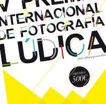 Cartel Premio Internacional de Fotografía Lúdica. Un proyecto de Diseño de dramaplastika - 26-10-2011