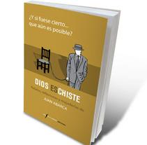 """Cubierta del libro """"Dios es chiste"""". Um projeto de Design e Ilustração de Héctor Gomis López         - 28.10.2011"""
