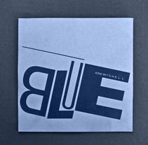 Blue, Joni Mitchell. A Design project by Máximo Sánchez Luna - Jan 16 2012 11:07 PM