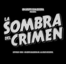 La sombra del crimen. Un proyecto de Cine, vídeo y televisión de Pau Avila Otero         - 14.07.2012