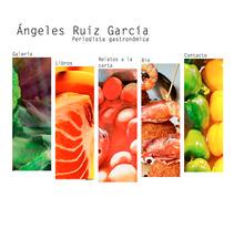Diseño web Ángeles Ruiz García · Periodista gastronómica. Um projeto de Design e Desenvolvimento de software de Símbolo Ingenio Creativo         - 07.11.2012