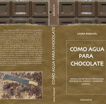 Como Agua para Chocolate. A Design, Illustration, Editorial Design, and Graphic Design project by Marta Serrano Sánchez - 25-06-2007