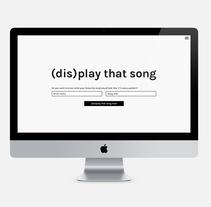 (dis)play that song. Un proyecto de Diseño gráfico, Diseño interactivo y Diseño Web de Hendrik Hohenstein - 30-11-2013