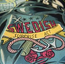 Swedish Surprise Act. Un proyecto de Ilustración, Publicidad, Diseño gráfico, Diseño de producto, Serigrafía y Tipografía de Ink Bad Company - 21-05-2014