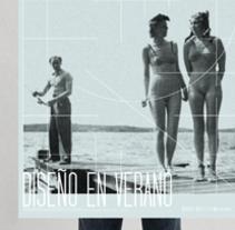 Diseño en verano. A Graphic Design project by Rafa Cardós         - 24.06.2013