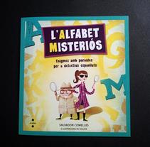 L'alfabet misteriós. Um projeto de Ilustração e Design editorial de Viuleta crespo         - 26.06.2014