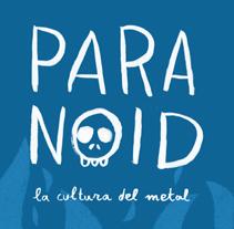 PARANOID: LA CULTURA DEL METAL. A Illustration, Editorial Design, T, and pograph project by Paula García - 24-09-2014