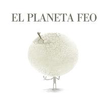 El planeta feo. Um projeto de Ilustração e Design gráfico de José Manuel García Arranz         - 29.09.2014