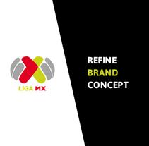 Refine Brand Liga MX. Un proyecto de Diseño, Br e ing e Identidad de Mr. Kuns ™         - 07.10.2014