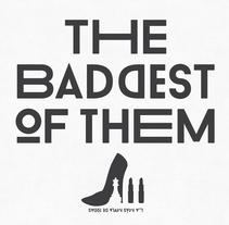 """La más mala de todas """"THE BADDEST OF THEM"""". Un proyecto de Dirección de arte, Diseño gráfico y Tipografía de Héctor Rodríguez         - 02.10.2014"""