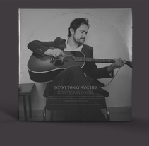 Honky Tonky Sánchez — Esta tierra hostil LP. A Music, and Audio project by Porelamordedios - Nov 26 2014 12:00 AM