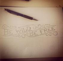 Be Wild, Be Free - work in progress. Un proyecto de Diseño gráfico y Tipografía de Vicente Yuste - 19-01-2015