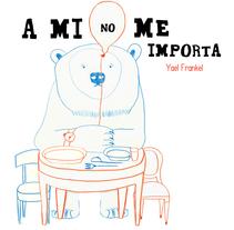 """""""A mí no me importa"""" (proyecto álbum ilustrado). A Design&Illustration project by Yael Frankel         - 03.03.2015"""