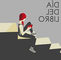 Cartel Día del Libro. Un proyecto de Ilustración y Diseño gráfico de Rocío González         - 22.04.2015