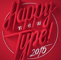 Happy New Type 2015. Um projeto de Design, Ilustração, 3D e Tipografia de Marc Urtasun         - 30.12.2014