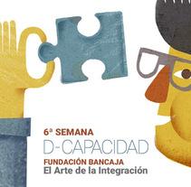 6ª SEMANA D-CAPACIDAD - Fundación Bancaja. Un proyecto de Br, ing e Identidad, Dirección de arte, Diseño, Diseño editorial, Diseño gráfico e Ilustración de LOCANDIA Estudio  - Sábado, 05 de diciembre de 2015 00:00:00 +0100