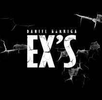 EX'S. A Photograph project by Daniel Barriga         - 27.01.2016