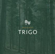Maderas TRIGO. Un proyecto de Br e ing e Identidad de Iglöo         - 02.05.2016
