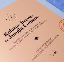 Fanzine: Relatos Cortos de Jungla Cometa.. A Design, Illustration, Crafts, Editorial Design, Graphic Design, and Screen-printing project by Violeta Hernández - Jun 30 2016 12:00 AM