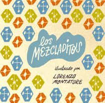 Los Mezcladitos (de Lorenzo Montatore). A Graphic Design, Product Design, To, and Design project by Paca  - 14-12-2015