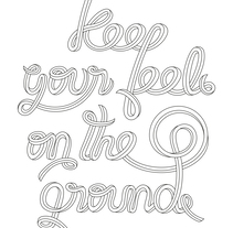 Keep your feel on the ground. Un proyecto de Diseño gráfico, Tipografía y Lettering de Carles Ivanco Almor         - 09.11.2016