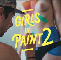 Grils in Paint 2. Um projeto de Fotografia, Direção de arte, Pintura e Arte urbana de Maikol De Sousa         - 24.05.2016