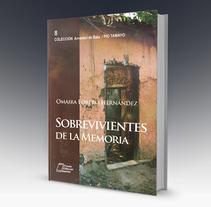 Libro Sobrevivientes de La Memoria. A Editorial Design project by Lorena Alejandra Ramirez Piña         - 09.06.2017