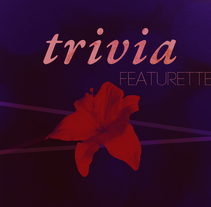 Trivia - Featurette. A Film, Video, TV, Film Title Design, Post-Production, and Video project by Alejandro Puente         - 14.06.2017