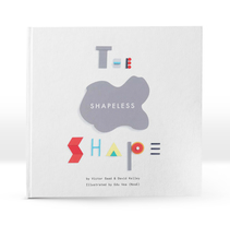 The Shapeless Shape (children's book). A Design, Illustration, Art Direction, Creative Consulting, Editorial Design, Education, Fine Art, Graphic Design, To, Design, Writing, Cop, and writing project by NosE lanariz - 24-09-2017