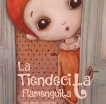 """Ilustraciones para """"La tiendecita flamenquita"""" de Ángeles Cobalea. Um projeto de Ilustração de Teresa Saco Burgos         - 01.07.2017"""