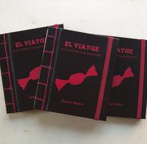 Autoedición: El viaje (un cuento en dos palabras) / El viatge (un conte en dues paraules). Un proyecto de Ilustración de Enrique Molina         - 21.02.2018